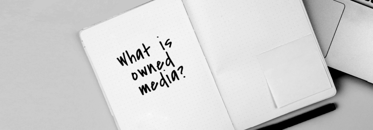 What is owned media